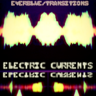 Electric Currents (created by Everblue/Transitions) 2013