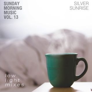 Sunday Morning Music vol. 13 - Silver Sunrise