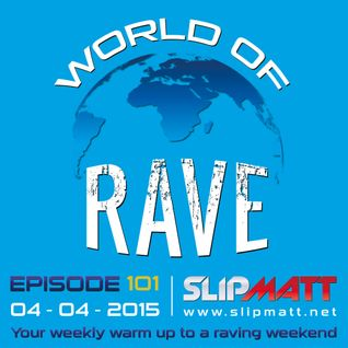 Slipmatt - World Of Rave #101