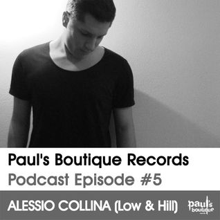 Paul's Boutique Records Podcast #5 Alessio Collina (Low & Hill)