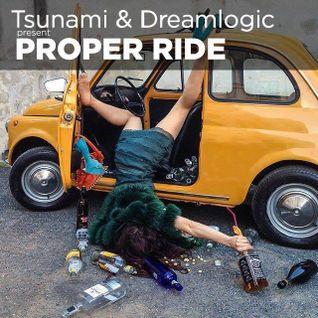 Tsunami & Dreamlogic - Proper Ride