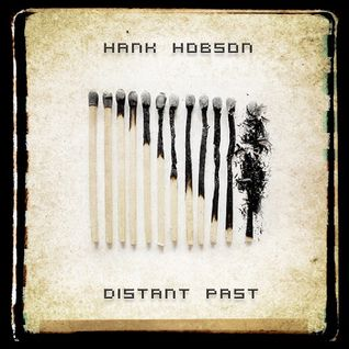 Hank Hobson - Distant Past [2011]
