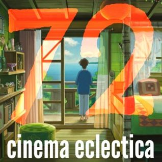 Cinema Eclectica 72 - Nice to Eat you to Eat you Nice