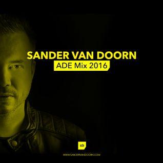 Sander van Doorn - ADE 2016 Mix