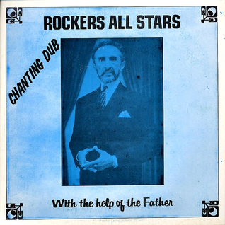 Rockers All-Stars 'Chanting Dub With The Help Of The Father' (1978)