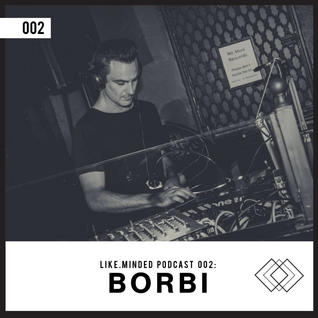 Like.Minded Podcast 002: Borbi