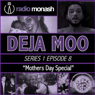Deja Moo show #8 (Mothers Day Special)