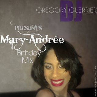 Mary-Andrée Birthday Mix