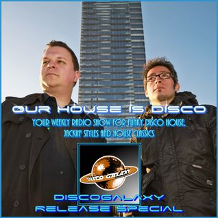 Our House is Disco #241 from 2016-08-05 (Discogalaxy Release special)