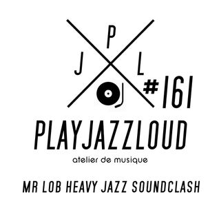 PJL sessions #161 [Mr Lob Soundclash]