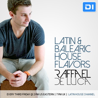 Latin & Balearic House Flavors EPISODE 8 - Di.FM Latin House Channel