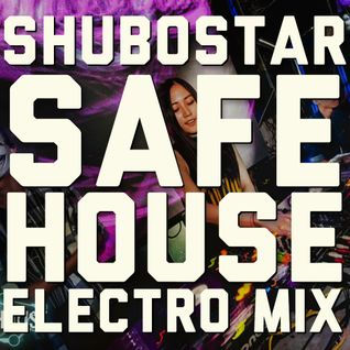 Shubo Star [Safe House (BKK) ELECTRO MIX SET] September 2014 - Electro House & Mashup