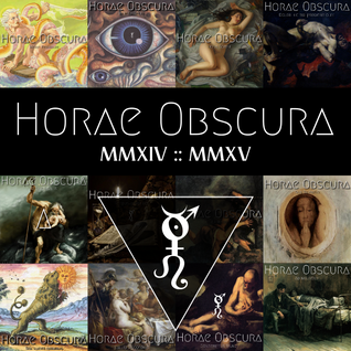 Horae Obscura L ∴ Best of MMXIV and MMXV
