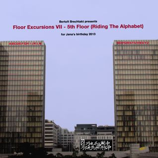 Floor Excursions VII - 5th Floor (Riding The Alphabet)