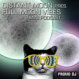 Full Moon Vibes mini mix 01 with Distant Moon