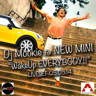DJ MOOKIE for New MINi - WAKEUP EVERYBODY!!