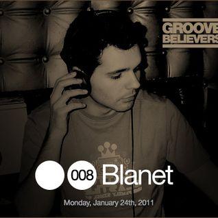 Groove Believers #008: Blanet