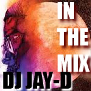 IN THE MIX (mixtape) - Dj Jay-D
