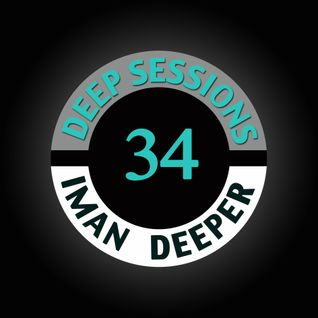 Deep Sessions Radioshow | Episode 34 | by Iman Deeper