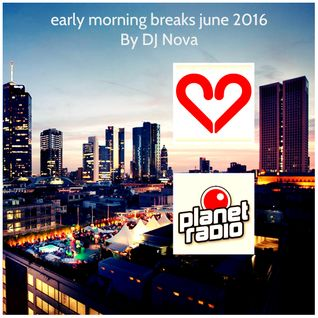 early morning breaks june 2016