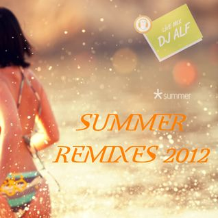SUMMER REMIXES MIXED BY DJ ALF