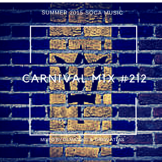 Carnival Mix #212  - Focus on Crop Over Barbados 2015