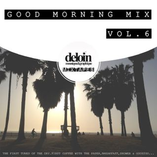 Dj. Deloin // Good Morning Mix vol.6