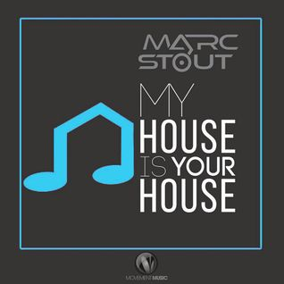 Marc Stout - My House Is Your House #015