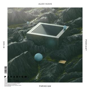 ALEX KAVE — PARADIGM N°005 [03|02|2016]