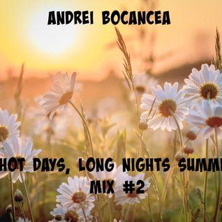 Andrei Bocancea - Hot Days, Long Nights (Summer Mix #2)