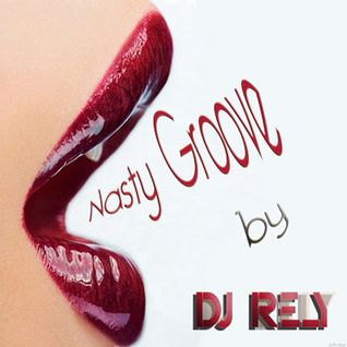 DJ Rely - Nasty Groove 2011.07.21.
