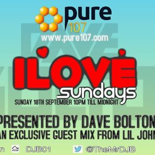 Dave Boulton - iLove Sunday's Featuring an EXCLUSIVE Guest Mix From Lil Jon Live On Pure 107 18.09.2
