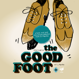 'The Good Foot'_Funk & Soul selection_Vol 1_Paprika