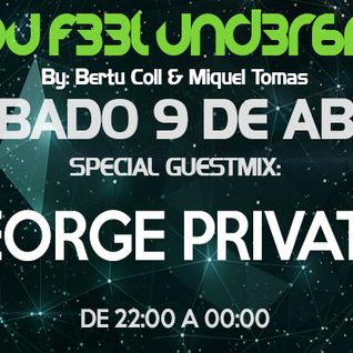 C4N Y0U F33L UND3R6R0UND 028 Radioshow by Bertu Coll & Miquel Tomás (Guest Mix: GEORGE PRIVATTI)