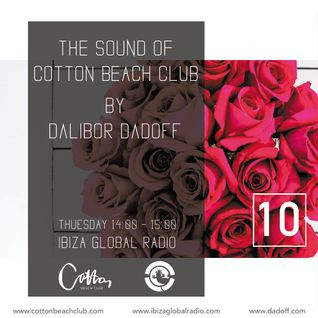 Dalibor Dadoff - The Sound Of Cotton Beach Club vol.10 (Ibiza Global Radio)