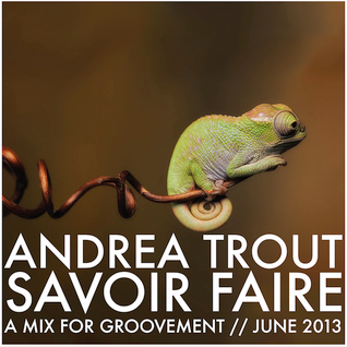 Trout - Savoir Faire (A Groovement Mix 11JUN13)