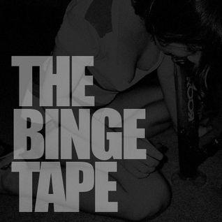 The Binge Tape