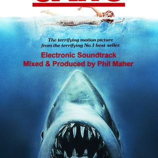 "Phil Maher Radio Podcast - 05-06-2016 Electronica Soundtrack - ""JAWS"""