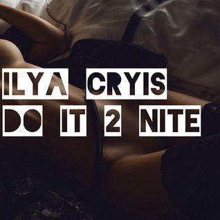 Ilya Cryis - Do It 2 Nite (future house 2015)