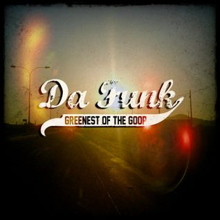 Da Funk-Greenest Of The Goop