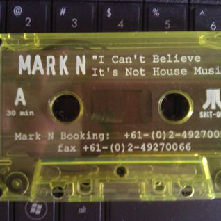 Mark N - I Can't Believe It's Not House Music Side A