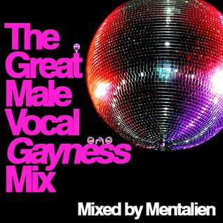 Mentalien - The Great Male Vocal Gayness Mix