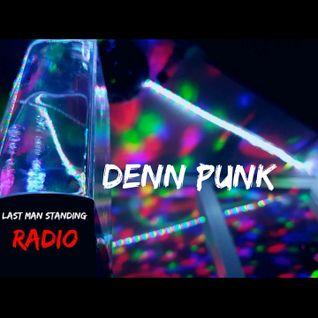 Last Man Standing Radio #4 - Denn Punk