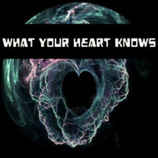 What Your Heart Knows