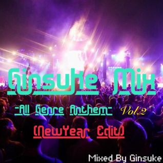 Ginsuke Mix -All Genre Anthem Vol.2- [New Year Edit]
