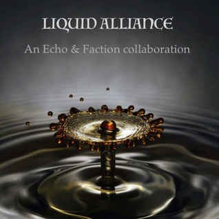 Echo &  Faction - Liquid Alliance