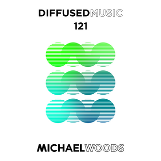 Diffused Music with Michael Woods | Show 121