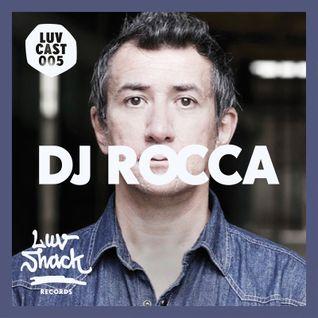 LUVCAST 005: DJ ROCCA