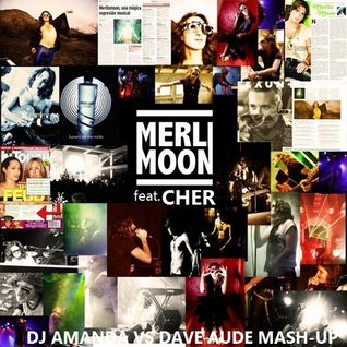 MERLIN MOON feat. CHER - BELIEVE [DJ AMANDA VS DAVE AUDE MASHUP]