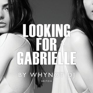 WHYNOT DJ? - Looking For Gabrielle